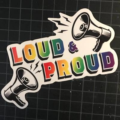 Image of LOUD & PROUD Sticker