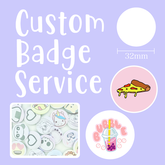 Image of Custom Badges (32mm)