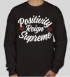Positivity Reign Supreme (LS)