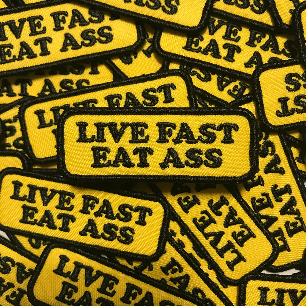 Image of Live Fast Eat Ass Patch