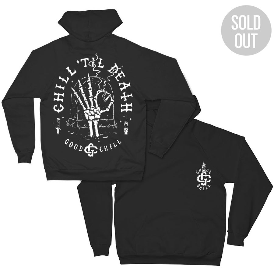 Image of CHILL'TIL DEATH - Hoodie