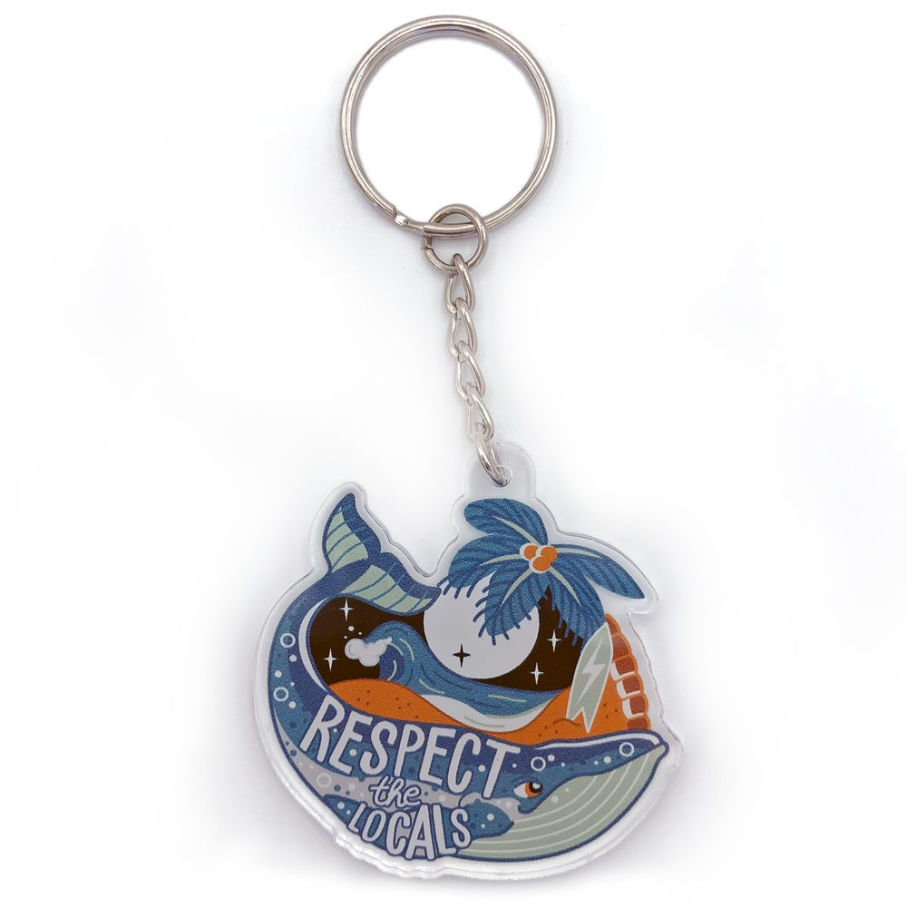 Image of Respect the Locals acrylic keychain