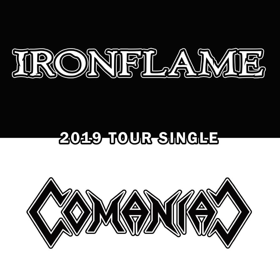 Image of IRONFLAME / COMANIAC - 2019 tour single