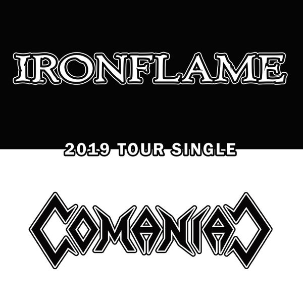 Image of IRONFLAME / COMANIAC - 2019 tour single