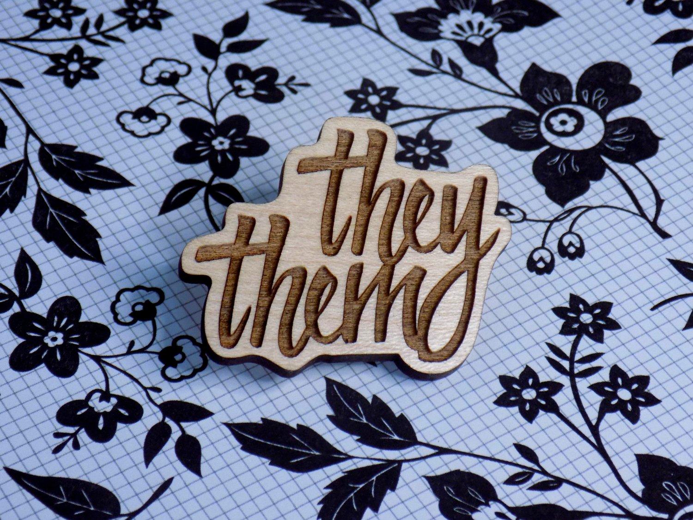 Maple Hardwood Pronoun Pin - They/Them