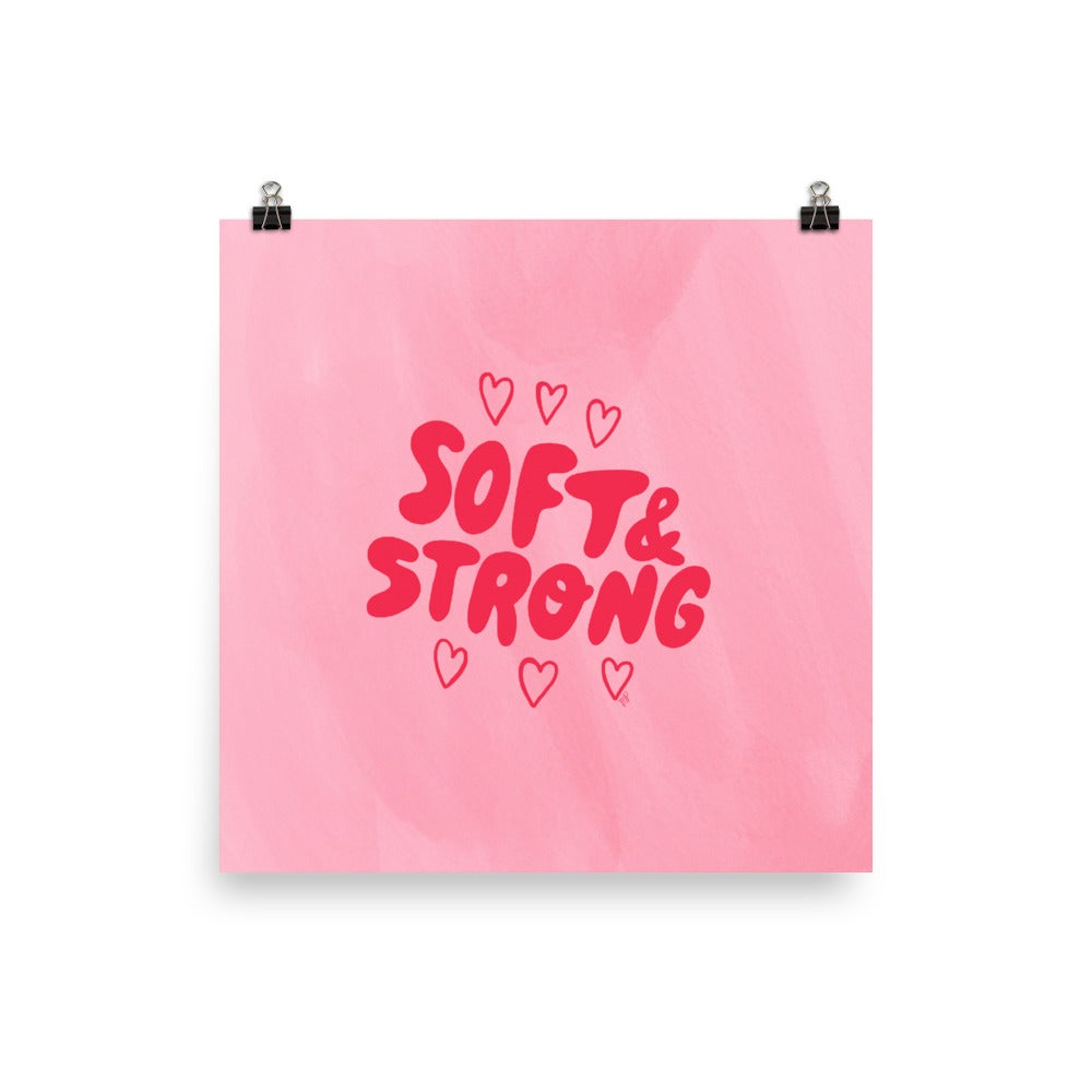 Image of Soft & Strong Print