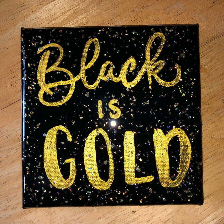 """Image of """"BLACK IS GOLD""""  Mini Canvas"""