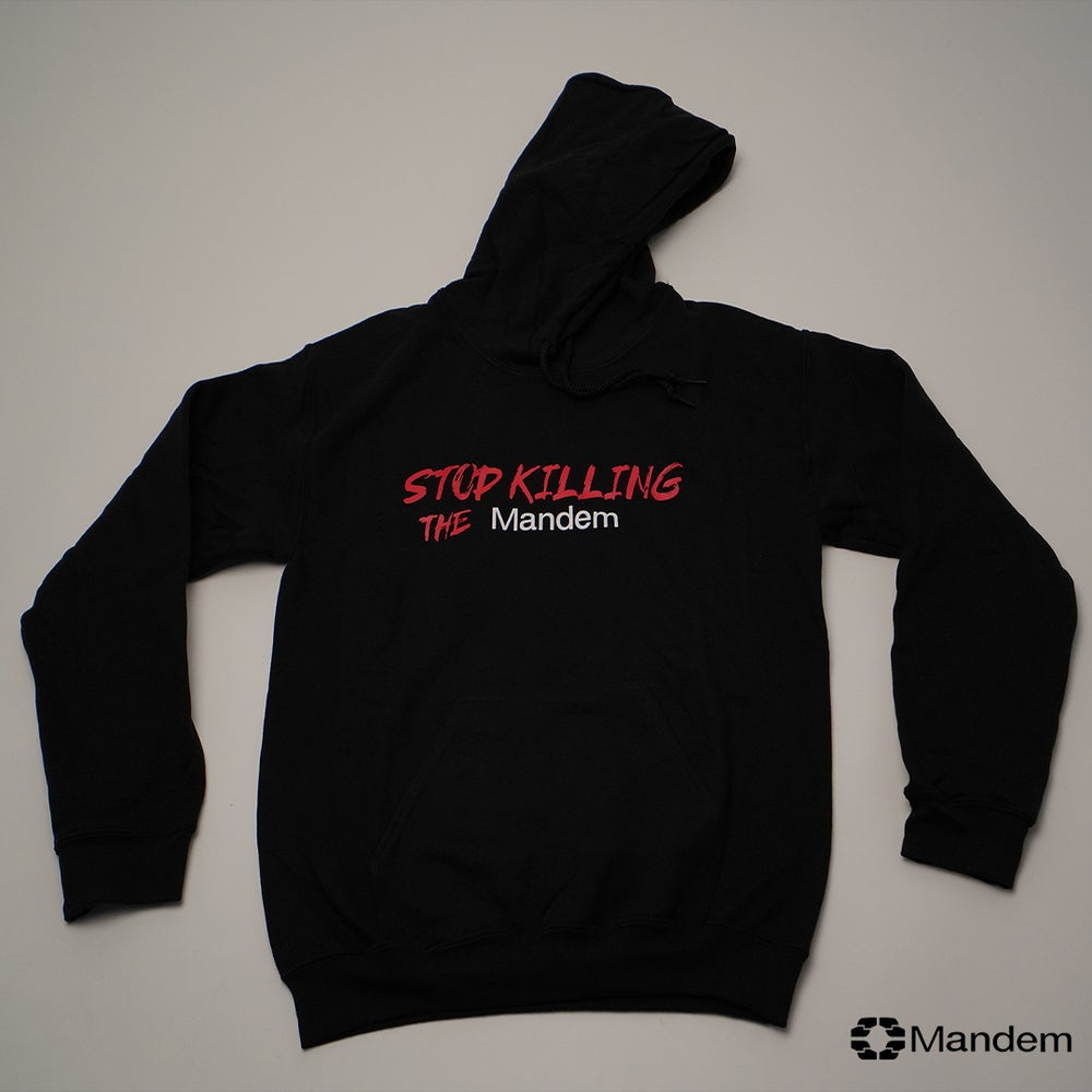 Image of STOP KILLING THE MANDEM HOODIE