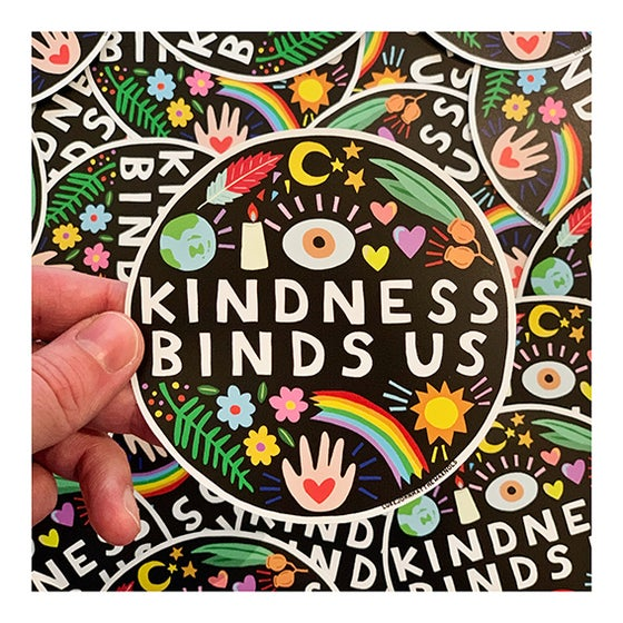 Image of Kindness Binds Us Large Sticker!