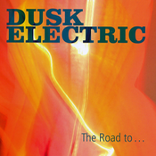 "Image of Dusk Electric ""The Road to ..."""