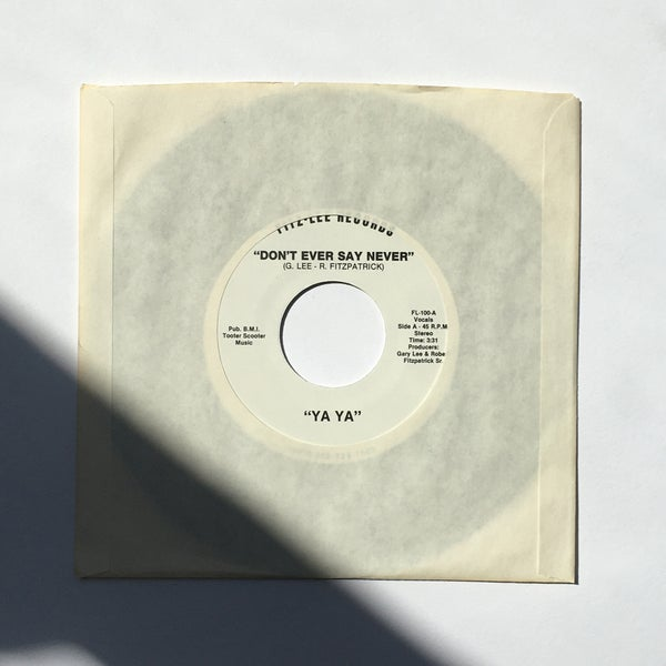 Image of YA YA - DON'T EVER SAY NEVER 7""