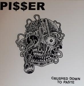 Image of PI$$ER 'CRUSHED DOWN TO PASTE' MINI LP
