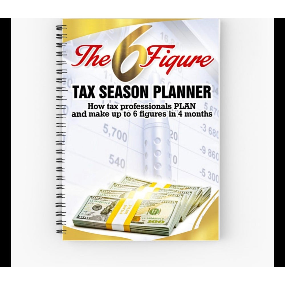 Image of The 6 figure Tax Season Planner VOL.1