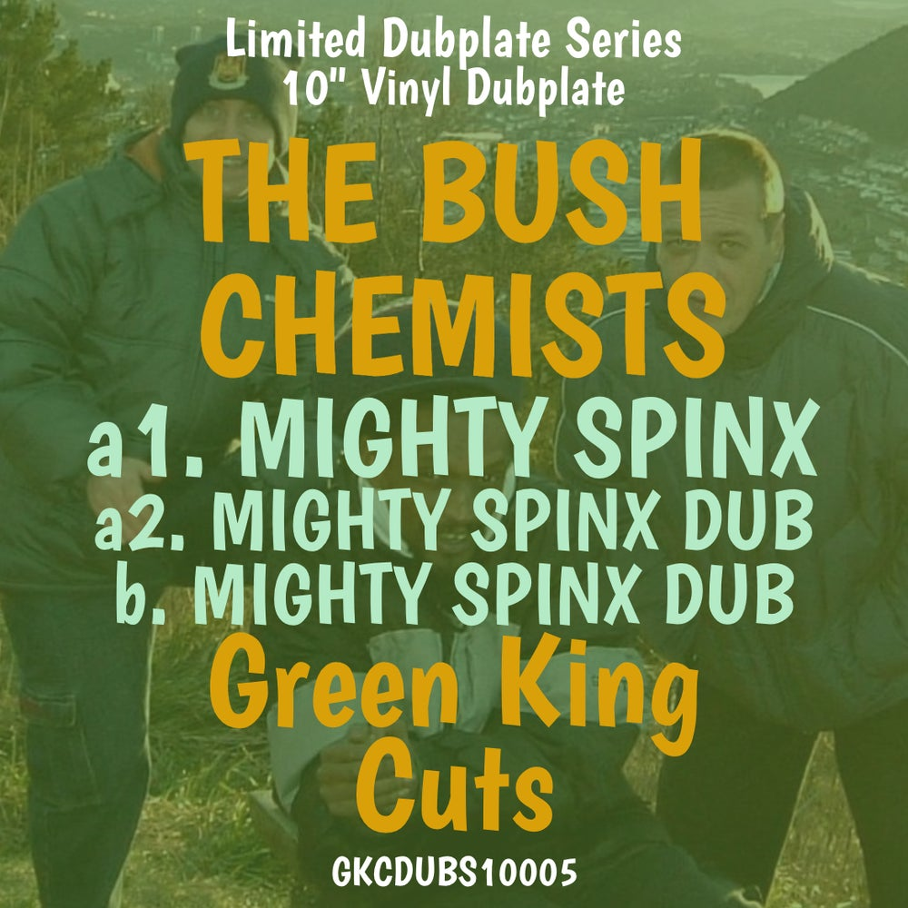 THE BUSH CHEMISTS - MIGHTY SPINX + DUB [GKCDUBS10005]