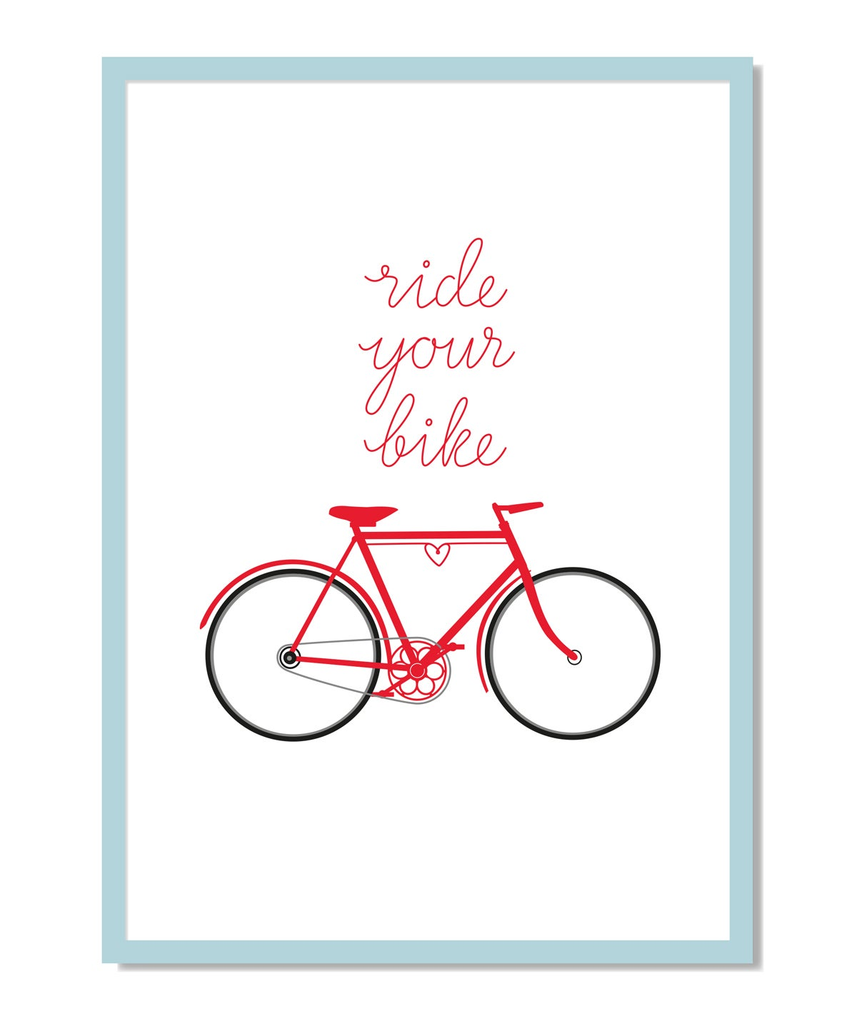Image of Print: Ride your Bike