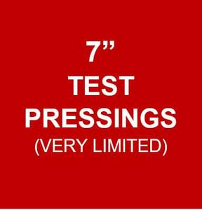"""Image of 7"""" TEST PRESSING (V. LIMITED)!"""
