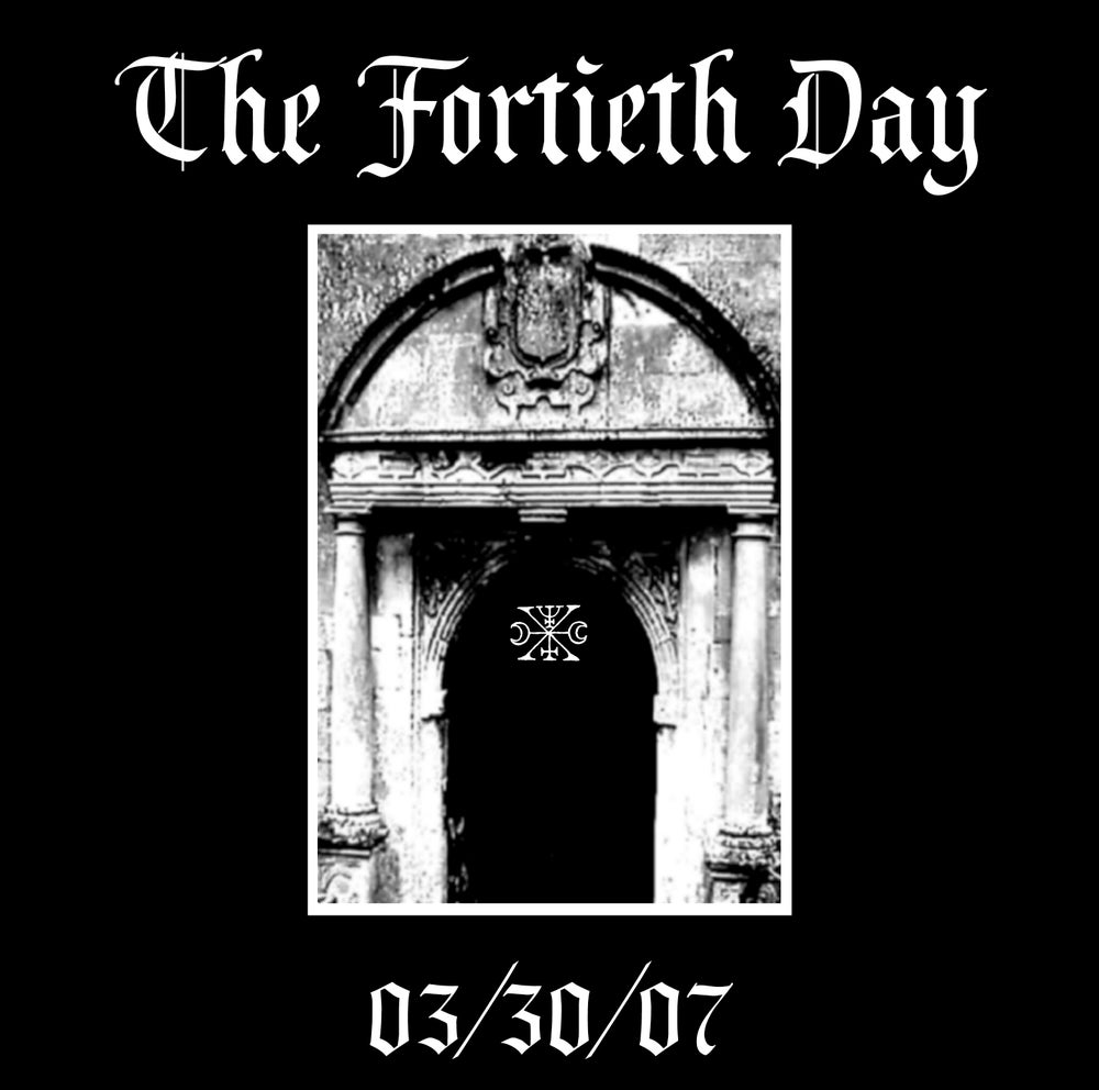 "The Fortieth Day ""03​/​30​/​07"" CD"