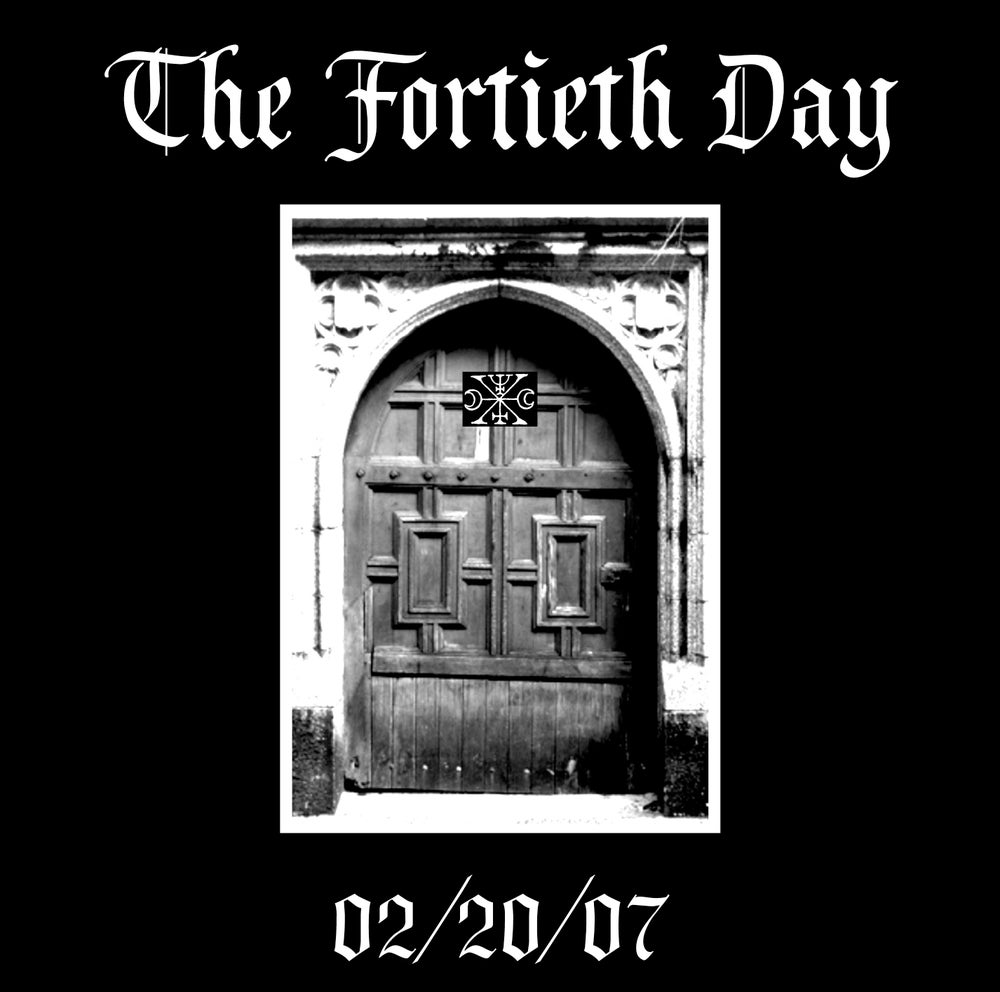 "The Fortieth Day ""02/20/07"" CD"