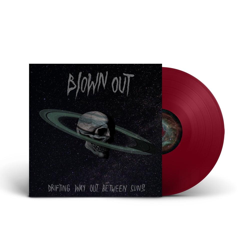 BLOWN OUT 'Drifting Way Out Between Suns' Claret Vinyl LP