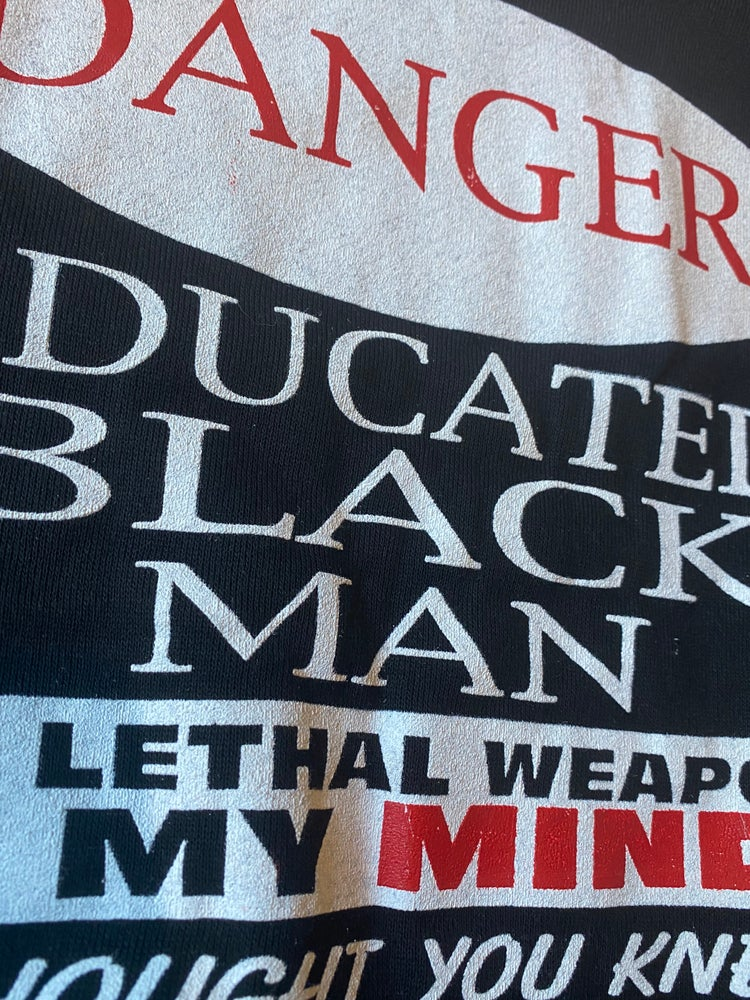 Image of DANGER! Educated Black Man Crewneck Sweatshirt