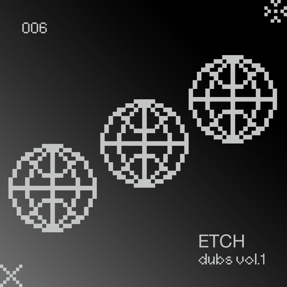 Image of [EC2A-006] Etch Dubs Vol.1