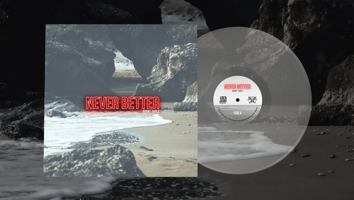 The Burnt Tapes - Never Better