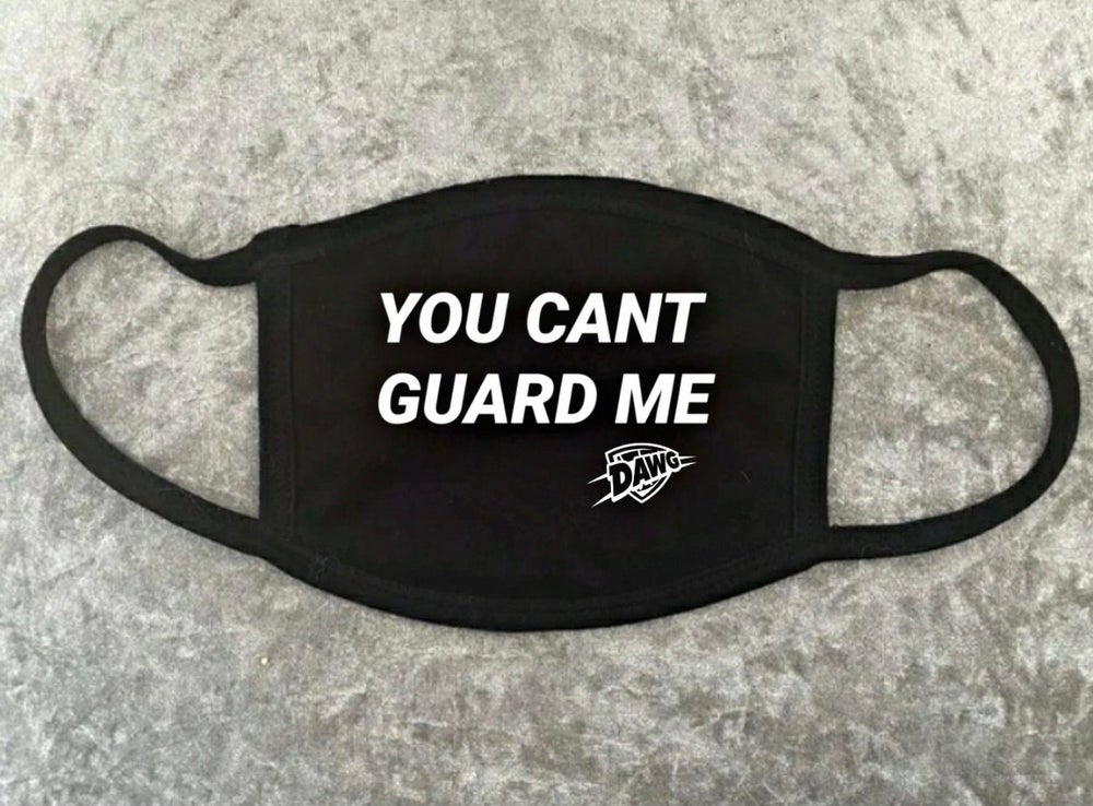 "Image of ""You Can't Guard Me"" Face Mask"