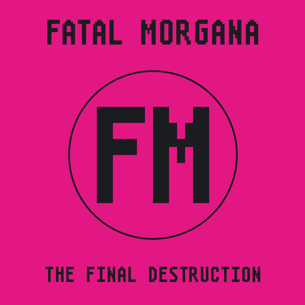 Image of Fatal Morgana - The Final Destruction 2LP