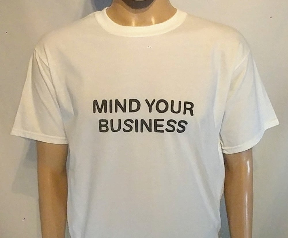 "Image of DIDACTIC - ""Mind Your Business"" Tees"