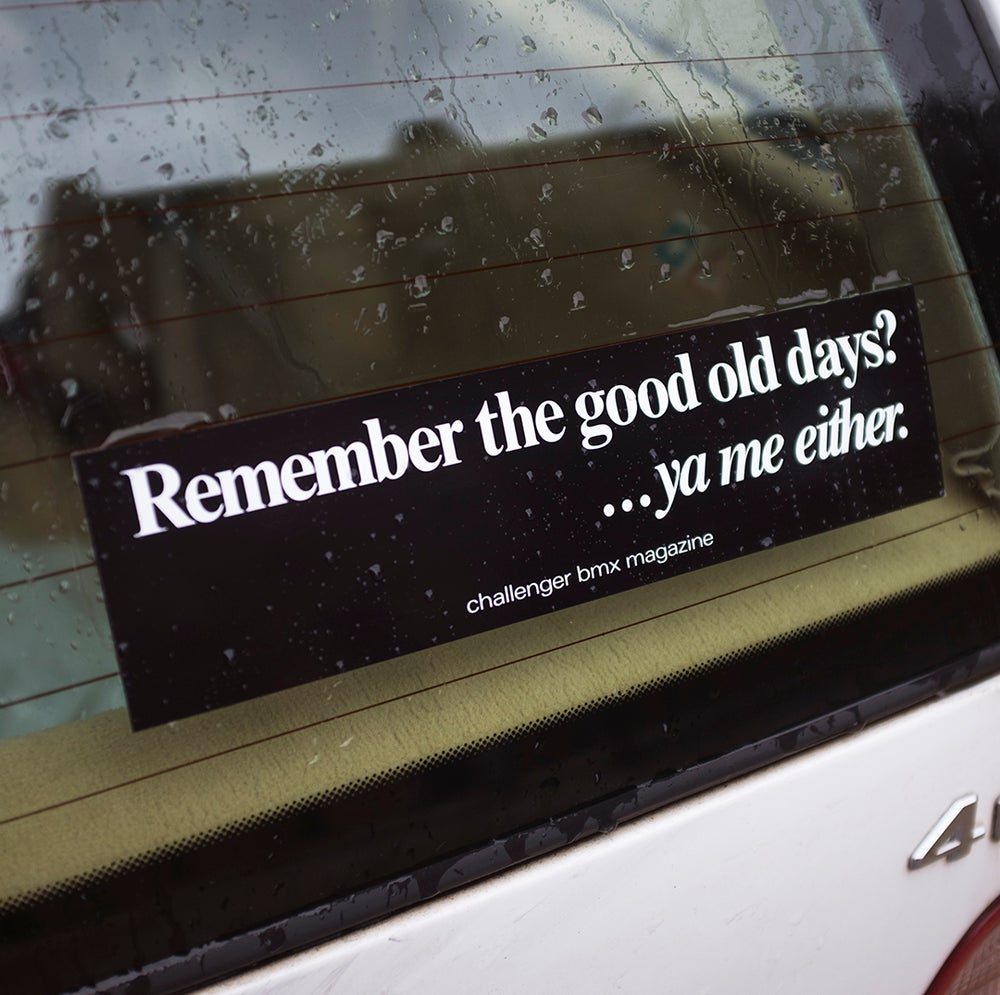 "Image of ""Remember the Good Old Days?"" Bumper Sticker"