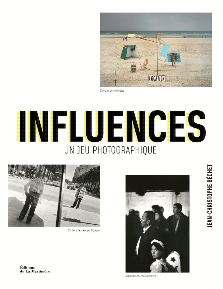 Image of   Influences  Un jeu photographique  Jean-Christophe Béchet