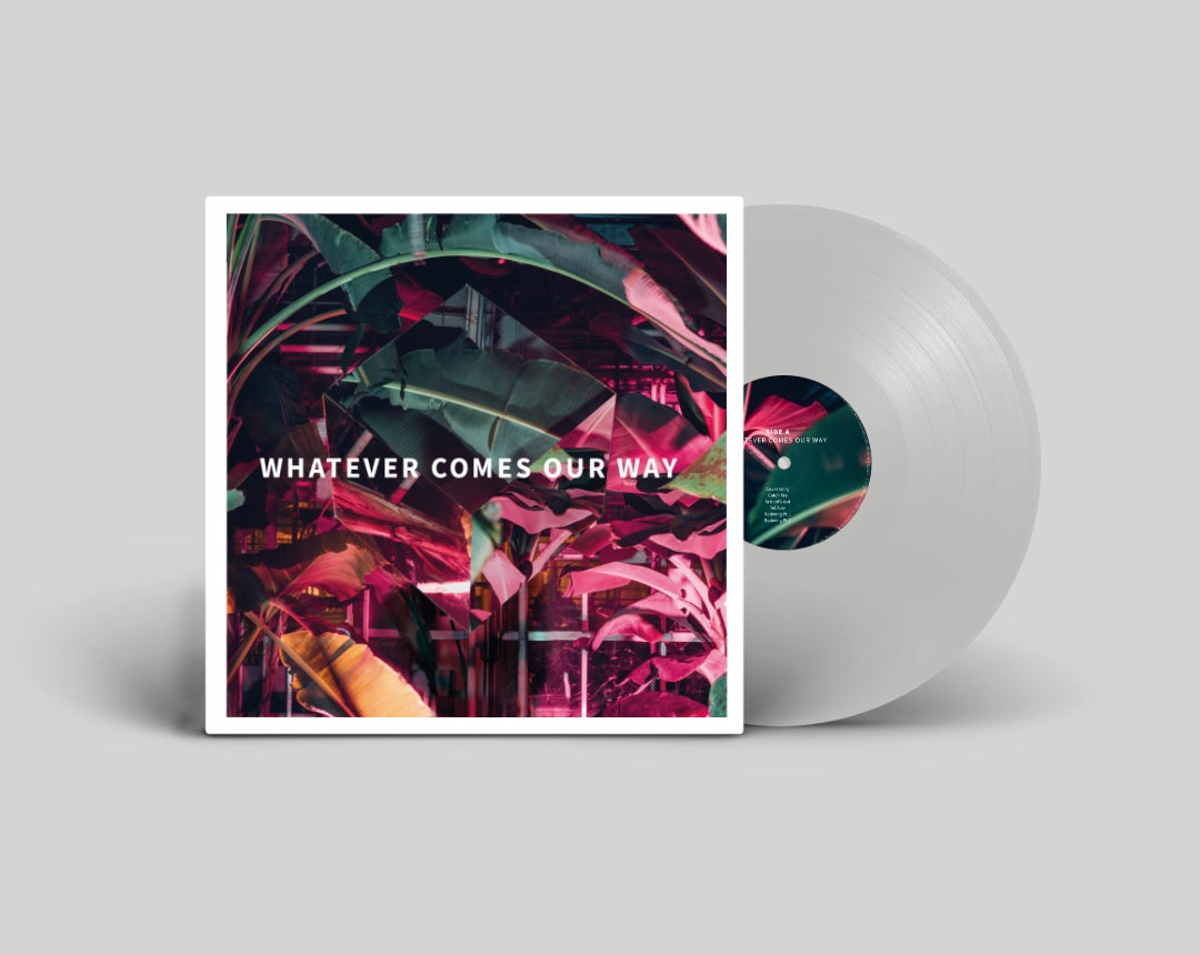 Whatever Comes Our Way (white LP)