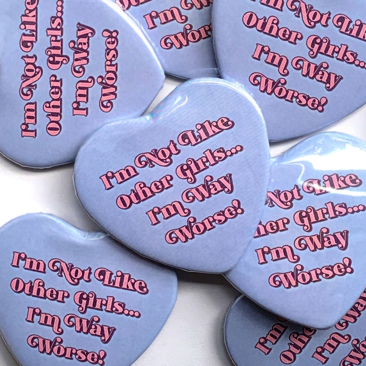 Image of Not Like Other Girls - Heart Shaped Button