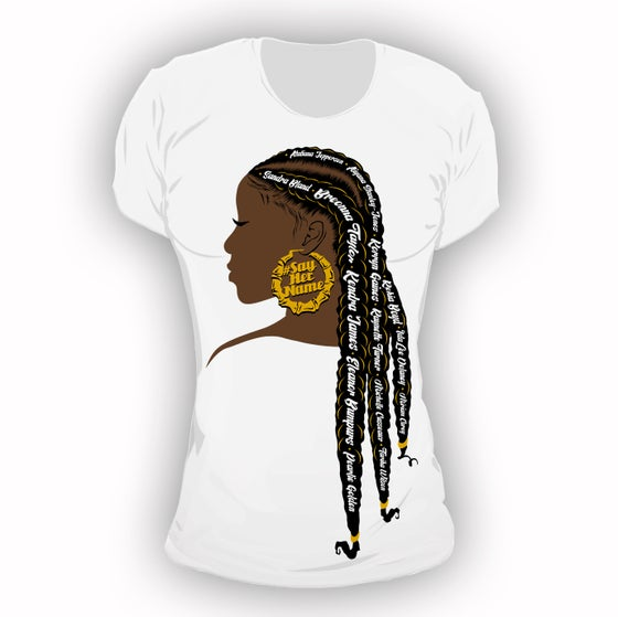Image of Say Her Name *New Design* ((( PREORDER ONLY )))