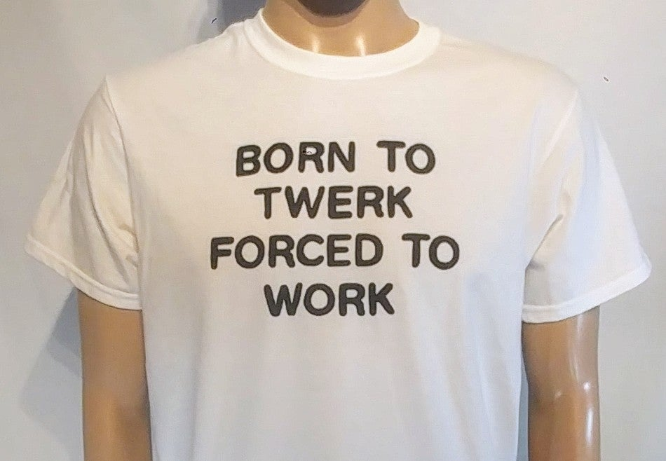 "Image of DIDACTIC - ""Born to Twerk"" Tees"