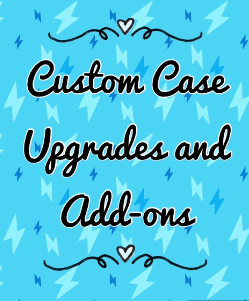 Image of Case Upgrades and Add-ons