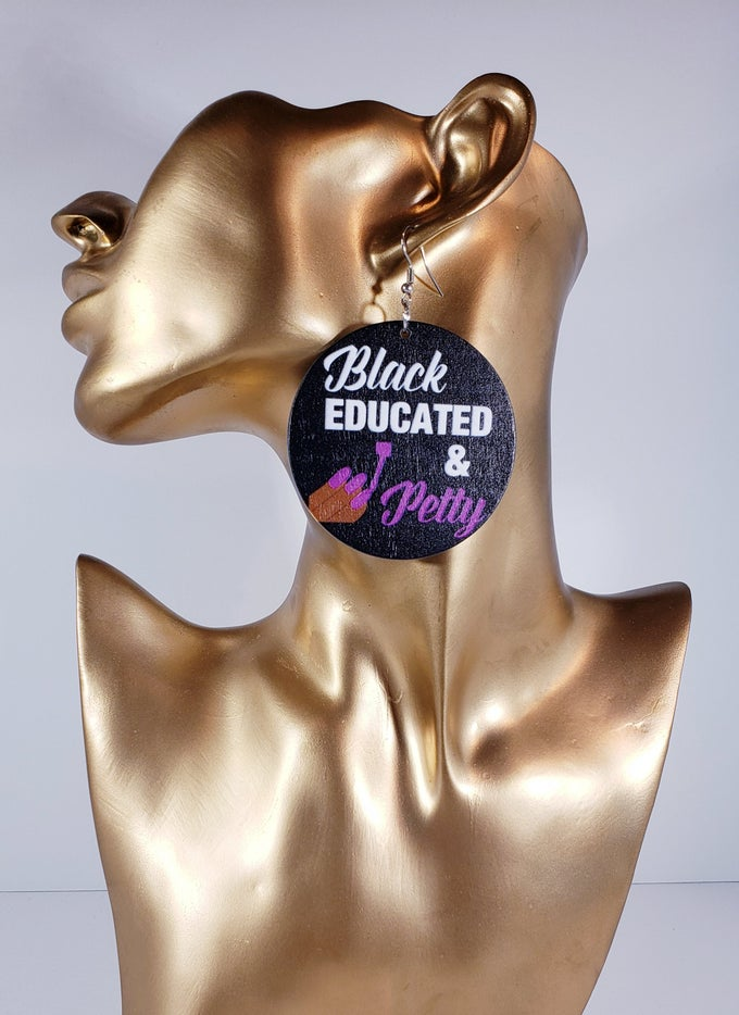 Image of Black Educated & Petty Earrings