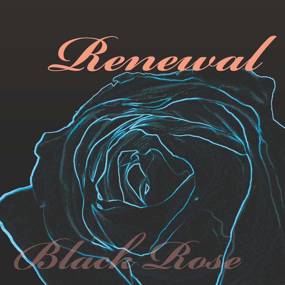 Image of Rose Black: Renewal