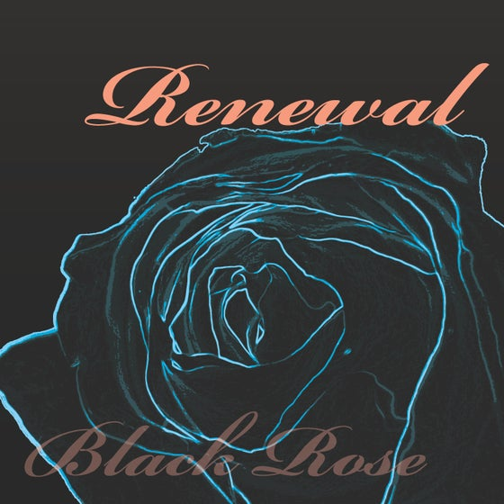 Image of Rose Black: Renewal