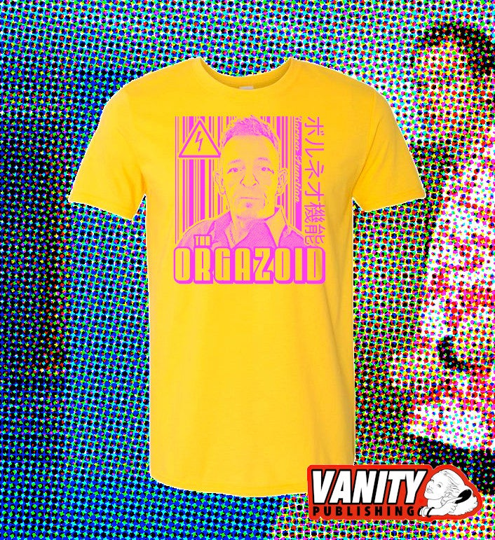 Image of JULY: THE ORGAZOID T-SHIRT!