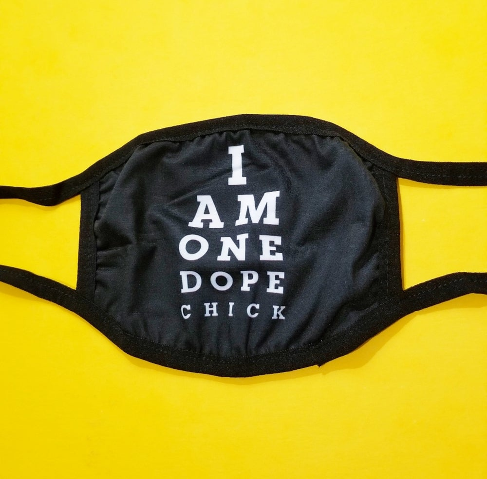 Image of I Am One Dope Chick Face Mask