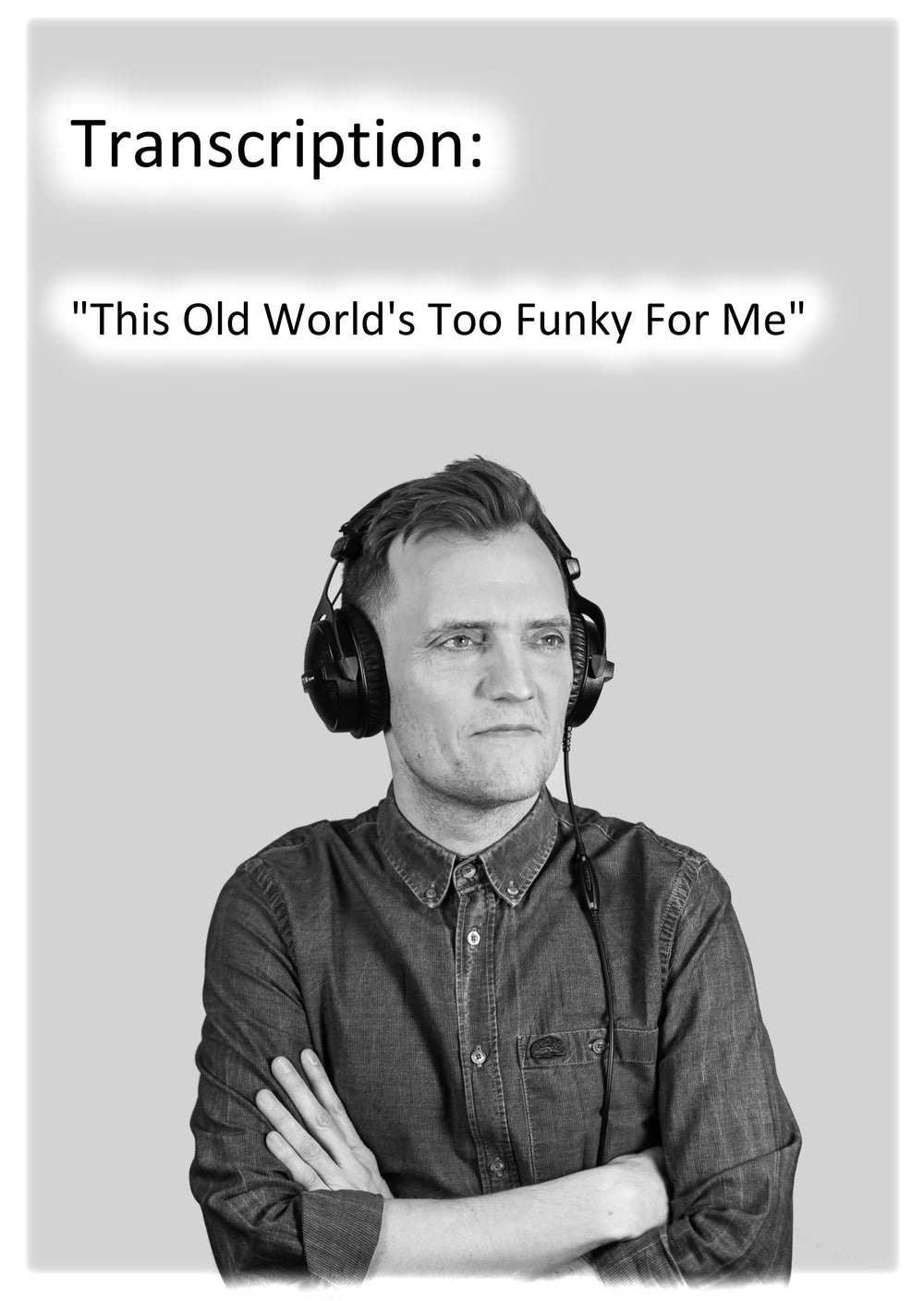 "Image of Transcription: ""This Old World's Too Funky For Me"""