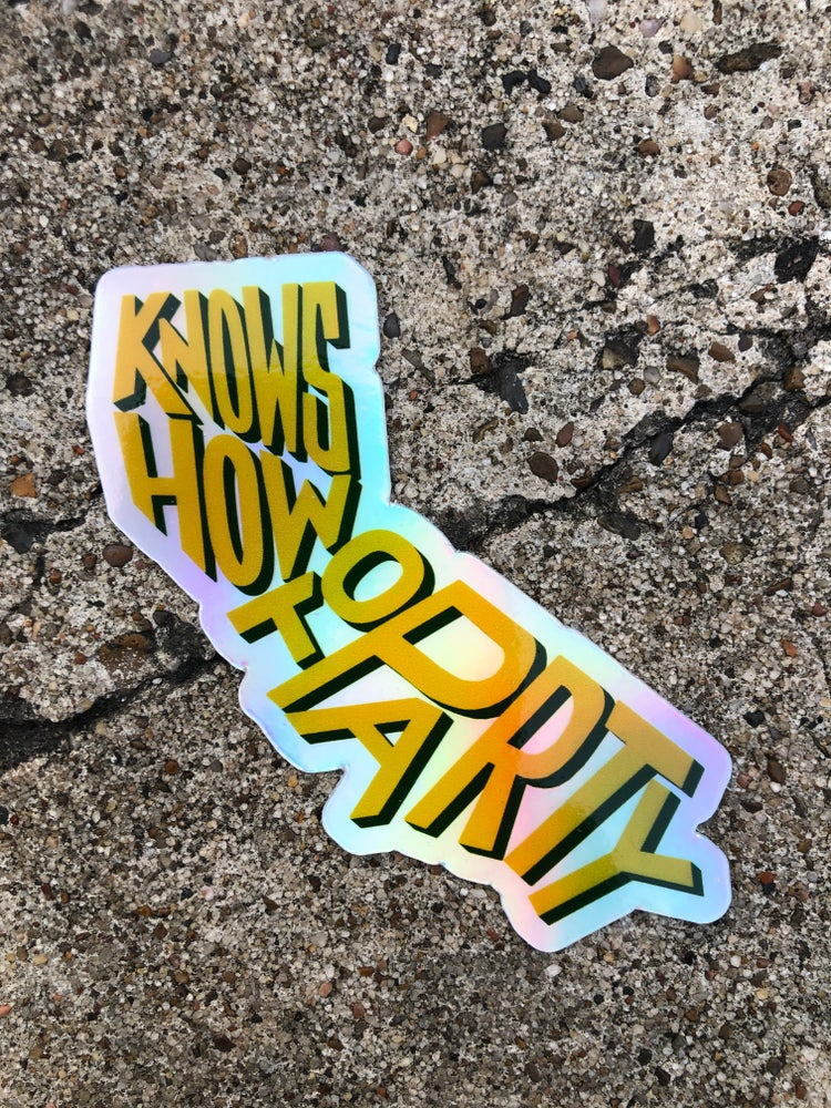 Image of KNOWS HOW TO PARTY HOLOGRAPHIC STICKER