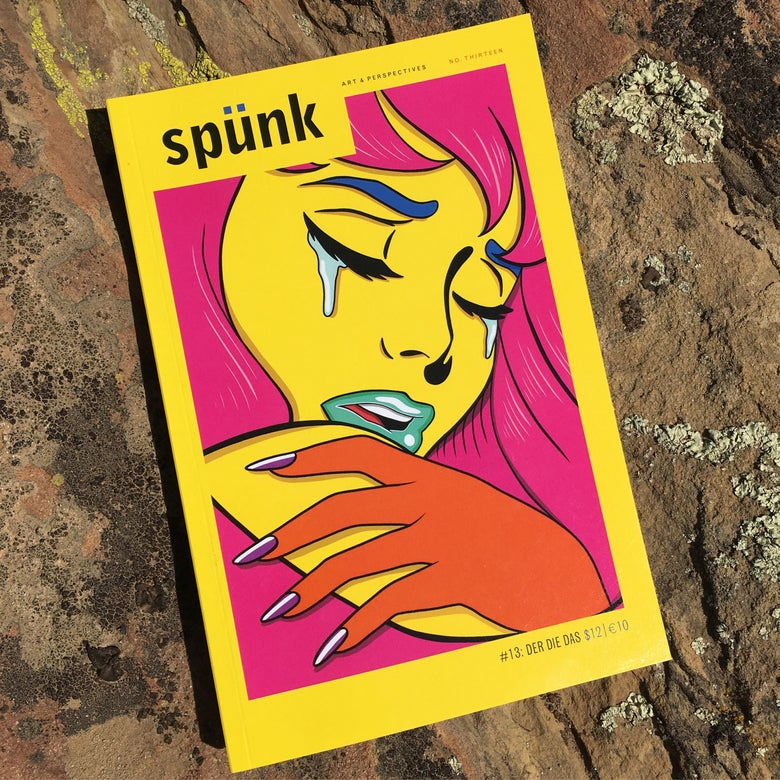 Image of SPUNK ISSUE NO. 13: DER DIE DAS