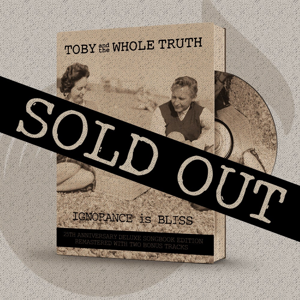 Image of Toby and the Whole Truth - Ignorance Is Bliss (25th Anniversary Remastered Deluxe Songbook Edition)