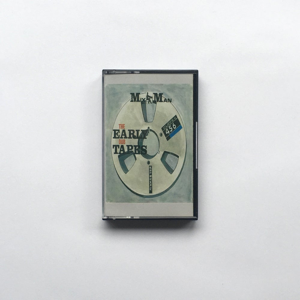 Image of MIXMAN - THE EARLY DUB TAPES