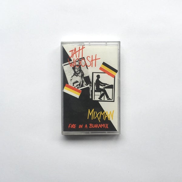 Image of JAH WOOSH meets MIXMAN - FIRE IN A BLAKAMIX TAPE