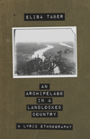 An Archipelago in a Landlocked Country by Elisa Taber