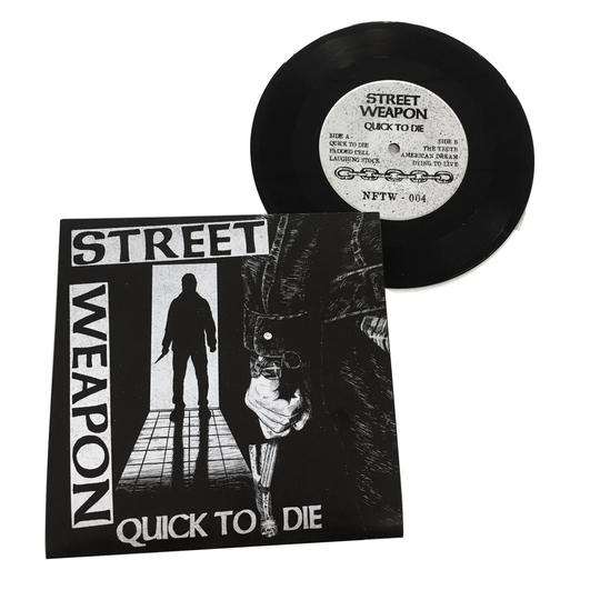 """Street Weapon - Quick to Die 7"""""""