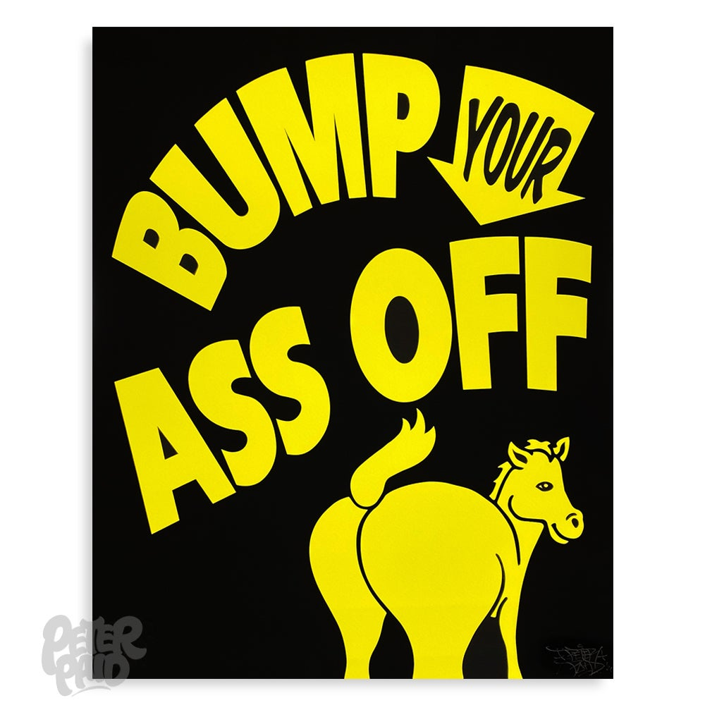 Image of Bump Your Ass Off - Archival Print
